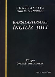 Karşılaştırmalı İngiliz Dili –1 ( YENİ ) - Konuşma ve İletişim Tekniği - Önemli Temel Yapılae