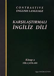 Karşılaştırmalı İngiliz Dili – 6 KİTAP ( YENİ ) - Konuşma ve İletişim Tekniği - Fiil Çatıları