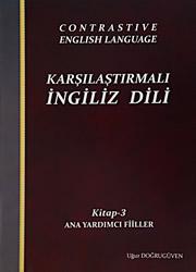 Karşılaştırmalı İngiliz Dili – 6 KİTAP ( YENİ ) - Konuşma ve İletişim Tekniği - Ana Yardımcı Fiiler