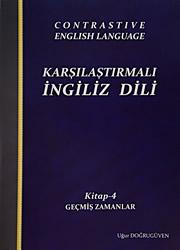 Karşılaştırmalı İngiliz Dili – 6 KİTAP ( YENİ ) - Konuşma ve İletişim Tekniği - Geçmiş Zamanlar